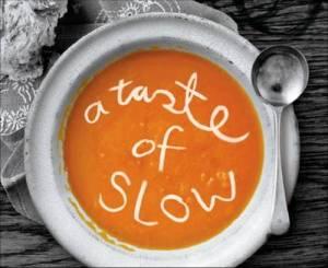 a taste of slow